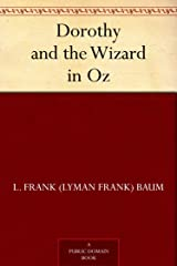 Dorothy and the Wizard in Oz (Oz Series Book 4) Kindle Edition