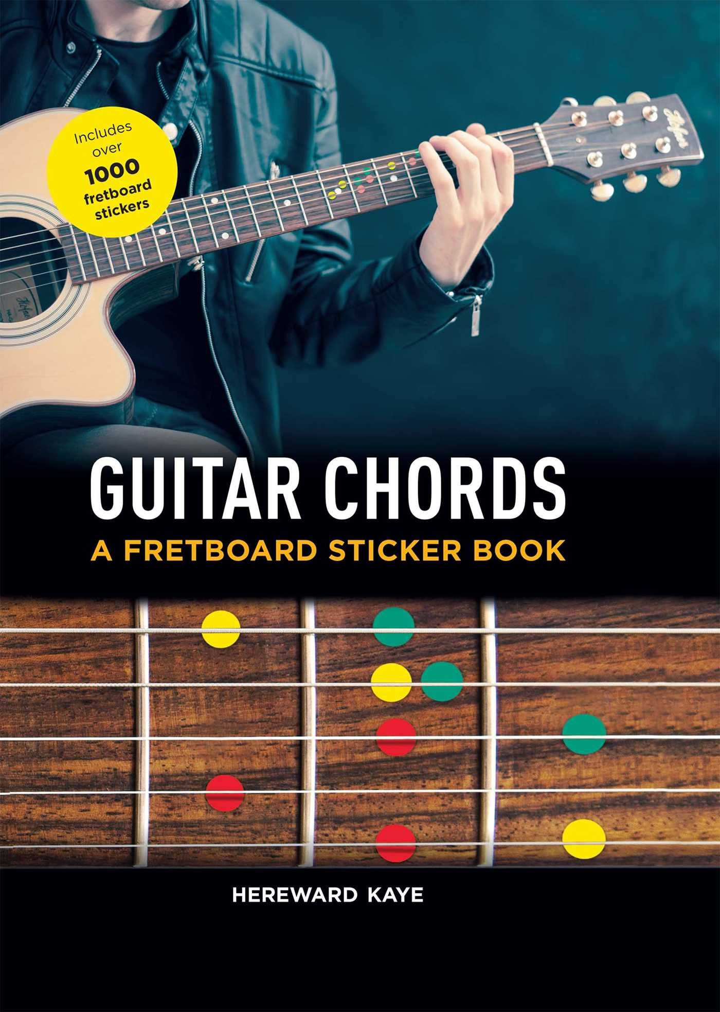 Guitar Chords A Fretboard Sticker Book Hereward Kaye