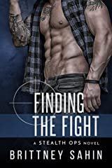 Finding the Fight (Stealth Ops Book 3) Kindle Edition