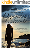 Dangerous Currents: A Second Chance Romance with Suspense