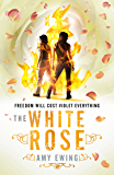 The Lone City 2: The White Rose (The Lone City Trilogy)
