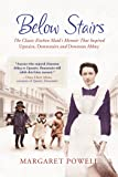 "Below Stairs: The Classic Kitchen Maid's Memoir That Inspired ""Upstairs, Downstairs"" and ""Downton Abbey"""