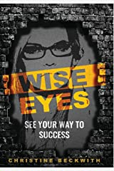 Wise Eyes: See Your Way to Success Hardcover