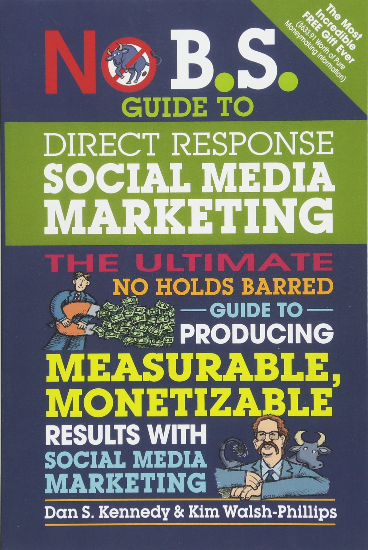 No B S  Guide to Direct Response Social Media Marketing: The