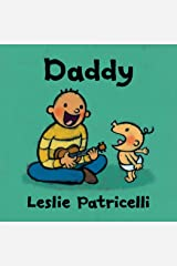 Daddy (Leslie Patricelli Board Books) Kindle Edition
