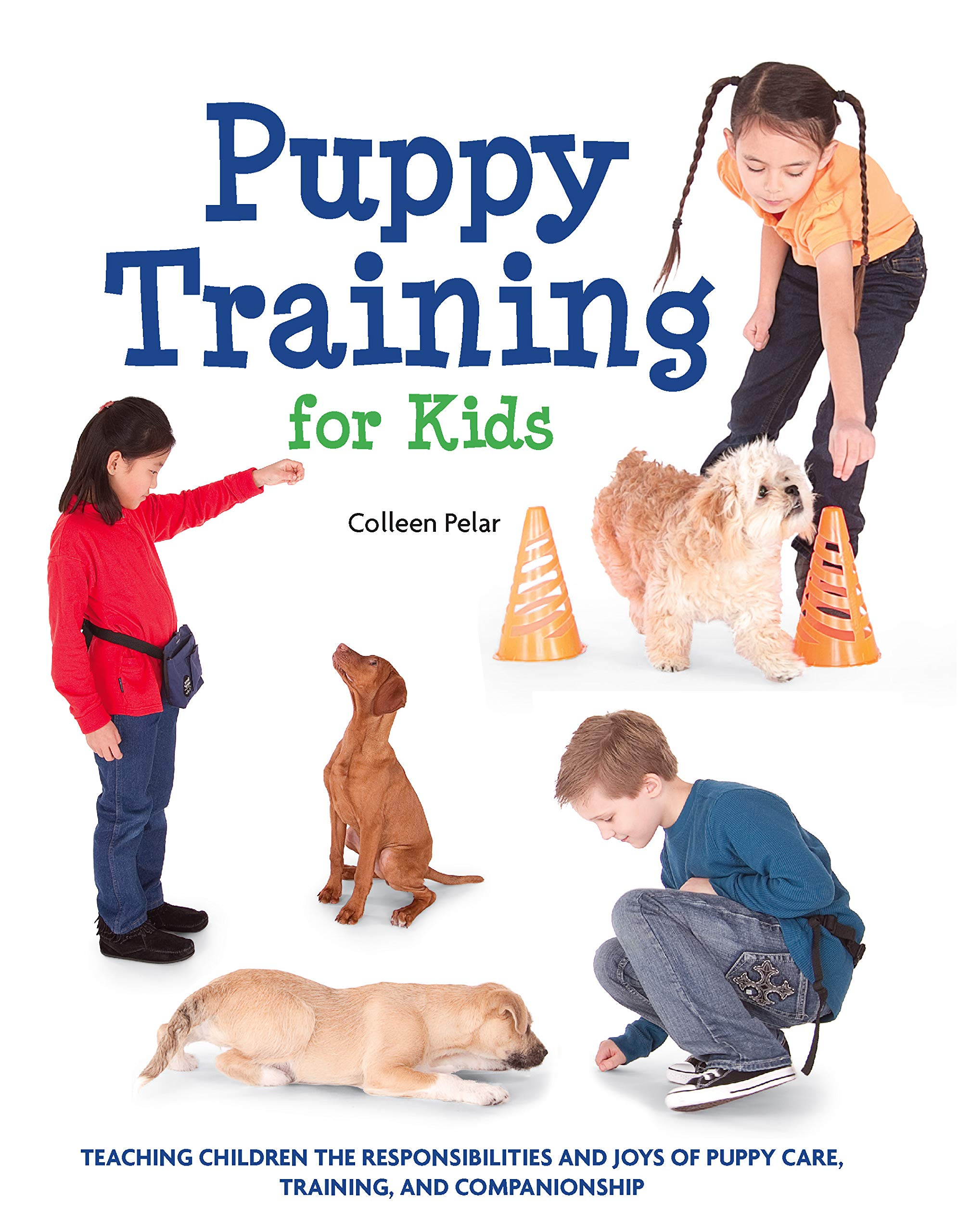 Puppy Training for Kids: Teaching Children the Responsibilities and Joys of Puppy Care, Training, and Companionship by Brand: Barron's Educational Series
