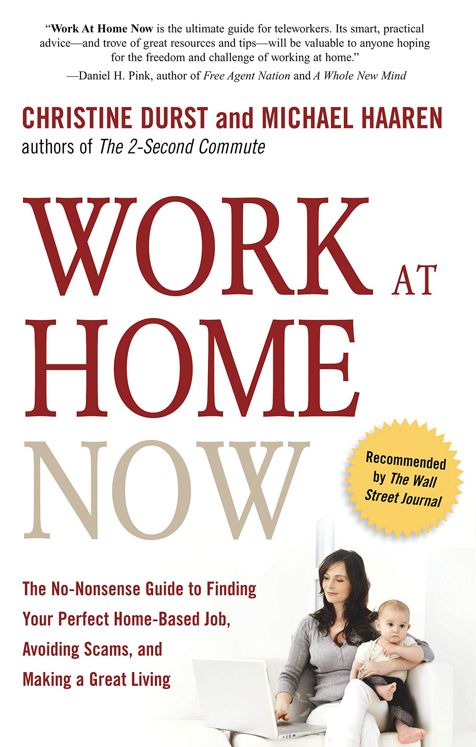 Work At Home Now The No Nonsense Guide To Finding Your Perfect Home Based Job Avoiding Scams And Making A Great Living Durst Christine Haaren Michael 9781601630919 Amazon Com Books
