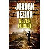 Never Forget: A Nazi Hunter Origin Story (A Jacob Mitzak Thriller Book 1)
