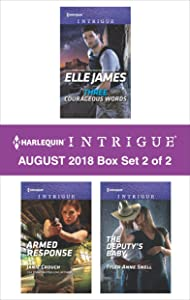 Harlequin Intrigue August 2018 - Box Set 2 of 2: Three Courageous Words\Armed Response\The Deputy's Baby
