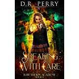 Speaking with Care (Hawthorn Academy Book 8)