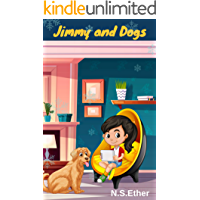 Jimmy and Dogs: book bedtime stories for kids (Bedtime stories book series for children 73)