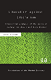 Liberalism against Liberalism: Theoretical Analysis of the Works of Ludwig von Mises and Gary Becker (Routledge Foundations of the Market Economy) (English Edition)