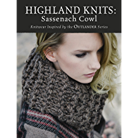 Highland Knits - Sassenach Cowl: Knitwear Inspired by the Outlander Series (English Edition)