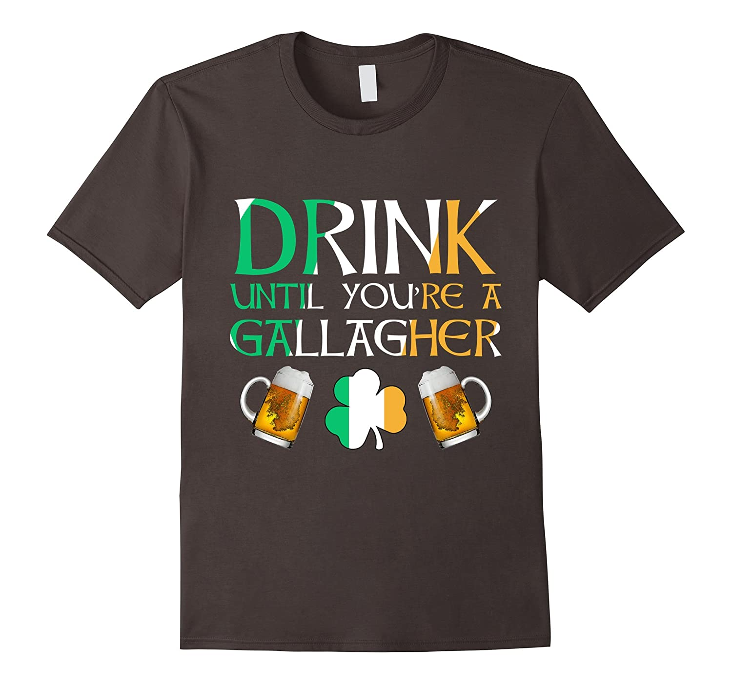 Drink Until Youre A Gallagher T Shirt - St Patricks Day-TD