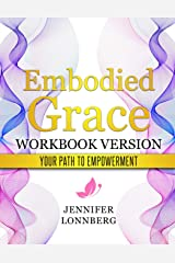"""Embodied Grace - Workbook Version: """"your"""" path to Empowerment Paperback"""