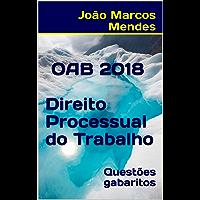 OAB - Direito Processual do Trabalho - 2018: Questões com gabarito oficial atualizado