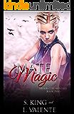 Mate Magic: A Paranormal Reverse Harem Romance (Savior City Witches Book 2)