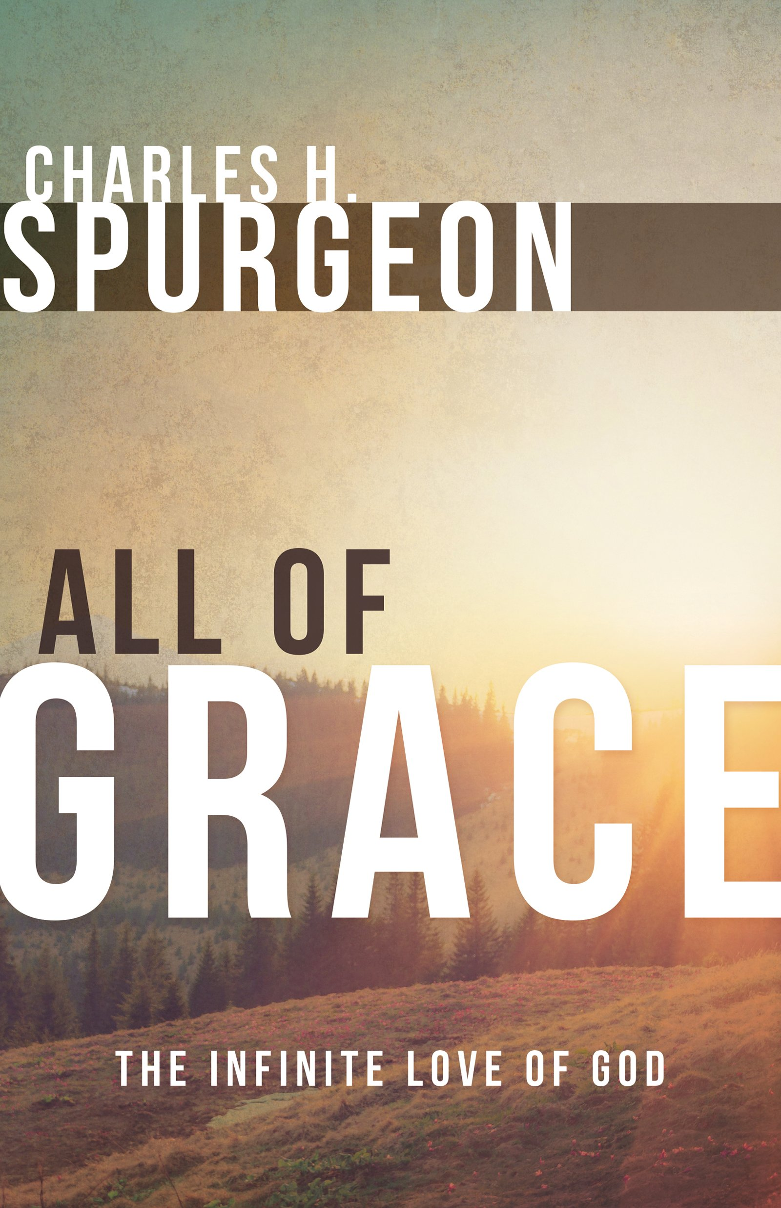 Download All of Grace: The Infinite Love of God pdf epub