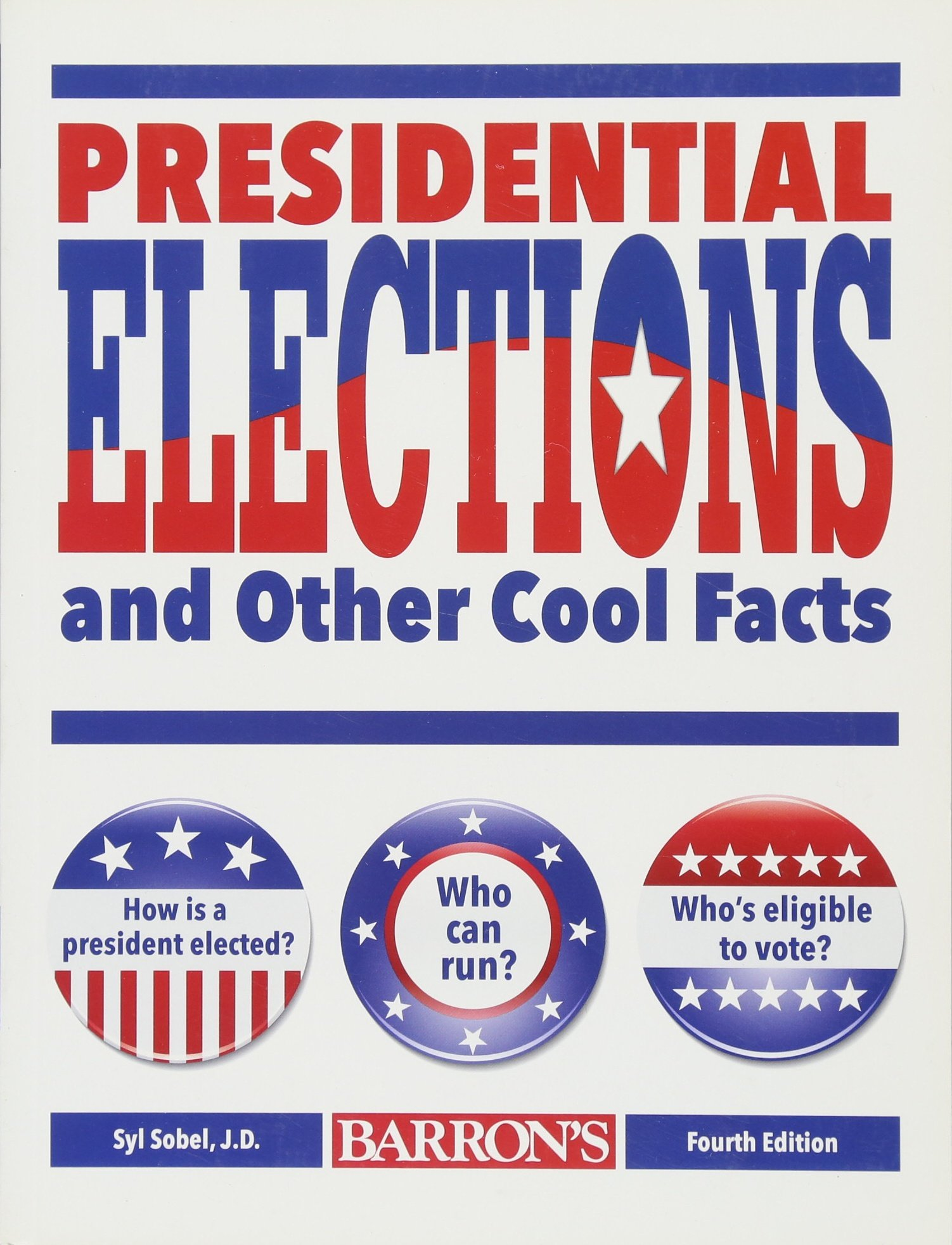 Presidential Elections and Other Cool Facts Paperback – May 1, 2016 Syl Sobel B.E.S. Publishing 1438006918 Elections; United States.