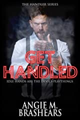 Get Handled (The Handler Series Book 2) Kindle Edition
