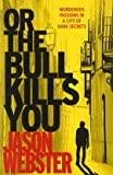 Or the Bull Kills You: (Max Cámara 1)