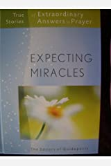 Expecting Miracles (True Stories of Extraordinary Answers to Prayer)