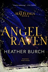 ANGEL RAVEN: Book Four in the Halflings Series: A Paranormal Young Adult Thrill Ride Kindle Edition