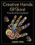 Creative Hands At Work: Fine Art Coloring Book (Fine Art Coloring and Art Book Series)