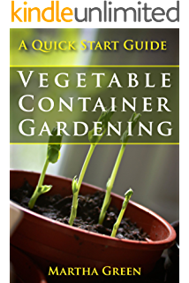Ve able Container Gardening A Quick Start Guide Gardening Quick Start Guides Book 3