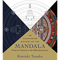 An  Illustrated History of the Mandala: From Its Genesis to the Kalacakratantra (English Edition)