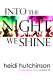 Into The Night We Shine (Double Blind Study Book 7)