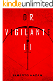Dr. Vigilante II