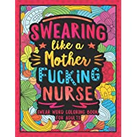 Image for Swearing Like a Motherfucking Nurse: Swear Word Coloring Book for Adults with Nursing Related Cussing