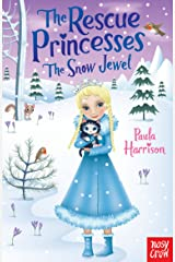 The Rescue Princesses: The Snow Jewel Kindle Edition