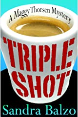 Triple Shot (A Maggy Thorsen Mystery Book 7) Kindle Edition