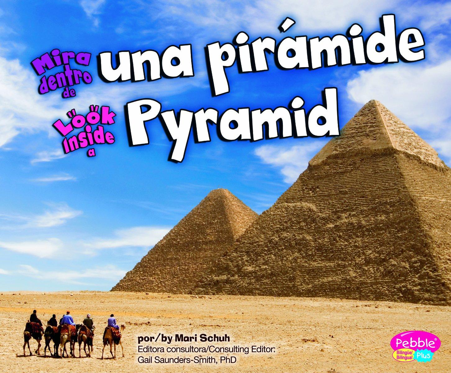 Mira dentro de una pirámide/Look Inside a Pyramid (Mira dentro/Look Inside) (Multilingual Edition)