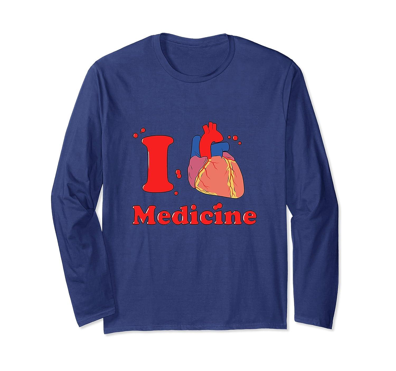 I love Medicine Shirt – Doctor T Shirt – Anatomy Heart Shirt-ah my ...
