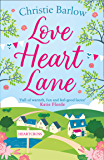 Love Heart Lane: A feel good rom com to make you fall in love again – the perfect read to beat the winter blues! (Love Heart Lane Series, Book 1)
