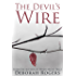 The Devil's Wire: A twisty psychological suspense thriller