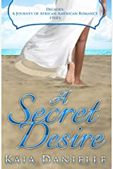 A Secret Desire (Decades: A Journey of African-American Romance Book 2) Kindle Edition