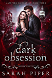 Dark Obsession: A Vampire Romance (Vampire Royals of New York Book 3)