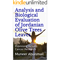 Analysis and Biological Evaluation of Jordanian Olive Trees Leaves: Promising Results Cancer Research