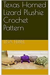 Texas Horned Lizard Plushie Crochet Pattern: Instructions for worsted weight yarn and jumbo yarn Kindle Edition