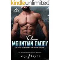 Taboo Mountain Daddy: Forced Big Rough Men Sex Stories: Erotic Enemies to Lovers Older Younger Women Romance Novel…