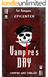 VAMPIRE'S DAY: EPICENTER: Vampire War Thriller Book One