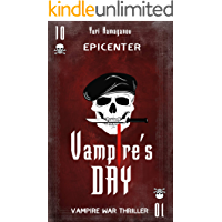 VAMPIRE'S DAY: EPICENTER: Epic horror full of vampire madness. Walking Dead meets Call of Duty. Vampire sun has risen… book cover