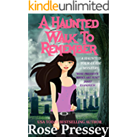 A Haunted Walk to Remember: A Ghost Hunter Cozy Mystery (A Ghostly Haunted Tour Guide Cozy Mystery Book 12)