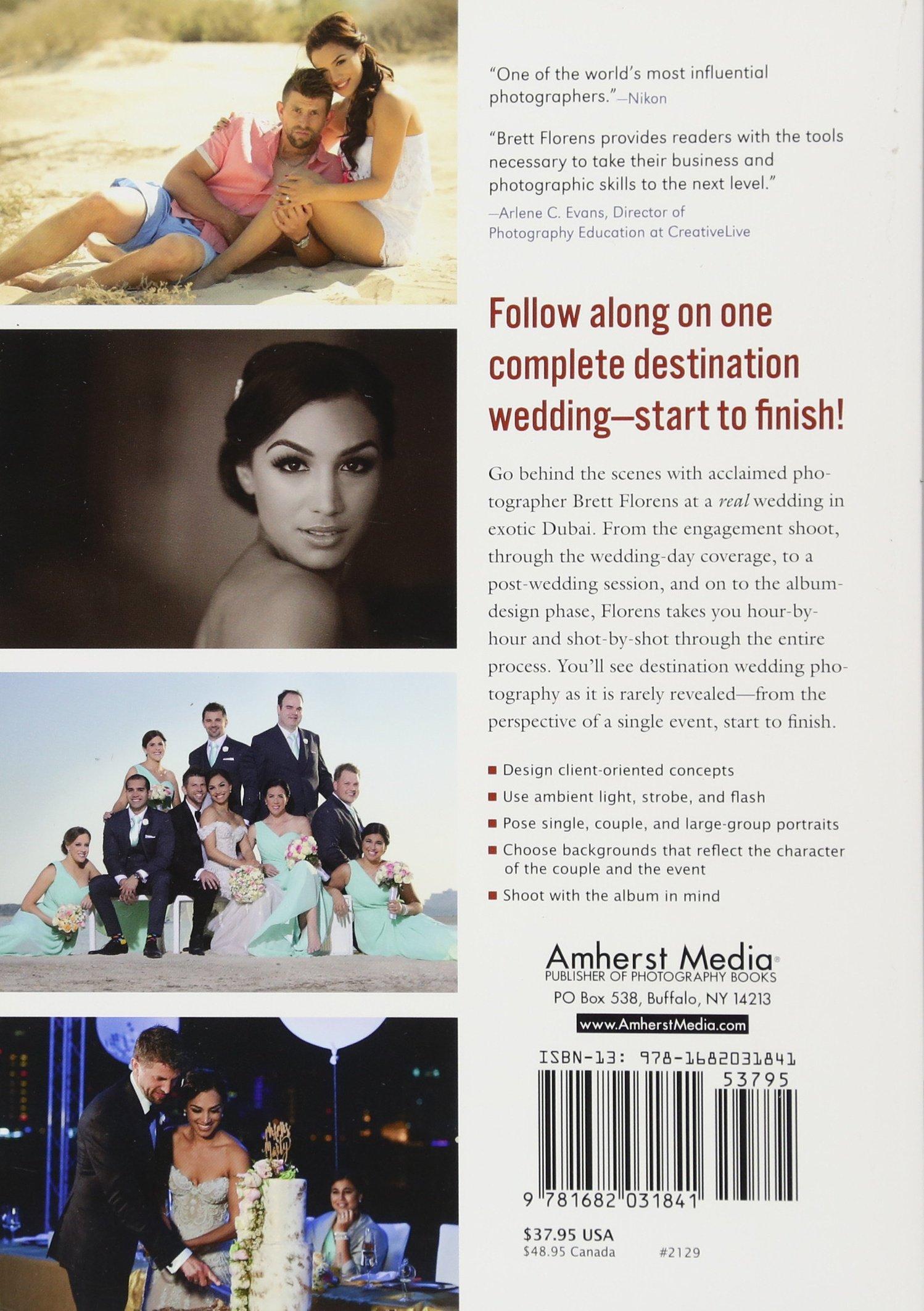 8fd5c0c8ff53c Amazon.com  One Wedding  Destination Dubai  How to Photograph a Wedding  from Start to Finish (9781682031841)  Brett Florens  Books