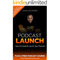 Podcast Launch: How to Create & Launch Your Podcast: Plus FreePodcastCourse.com!