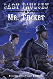 Mr. Tucket (The Francis Tucket Books)